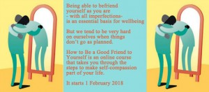 How to Be a Good Friend to Yourself: making self-compassion part of your life @ Online course