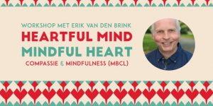 Workshop Heartful Mind, Mindful Heart met Erik van den Brink @ Centrum de Roos